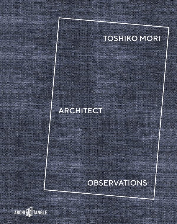 Toshiko Mori - Architect - Observations