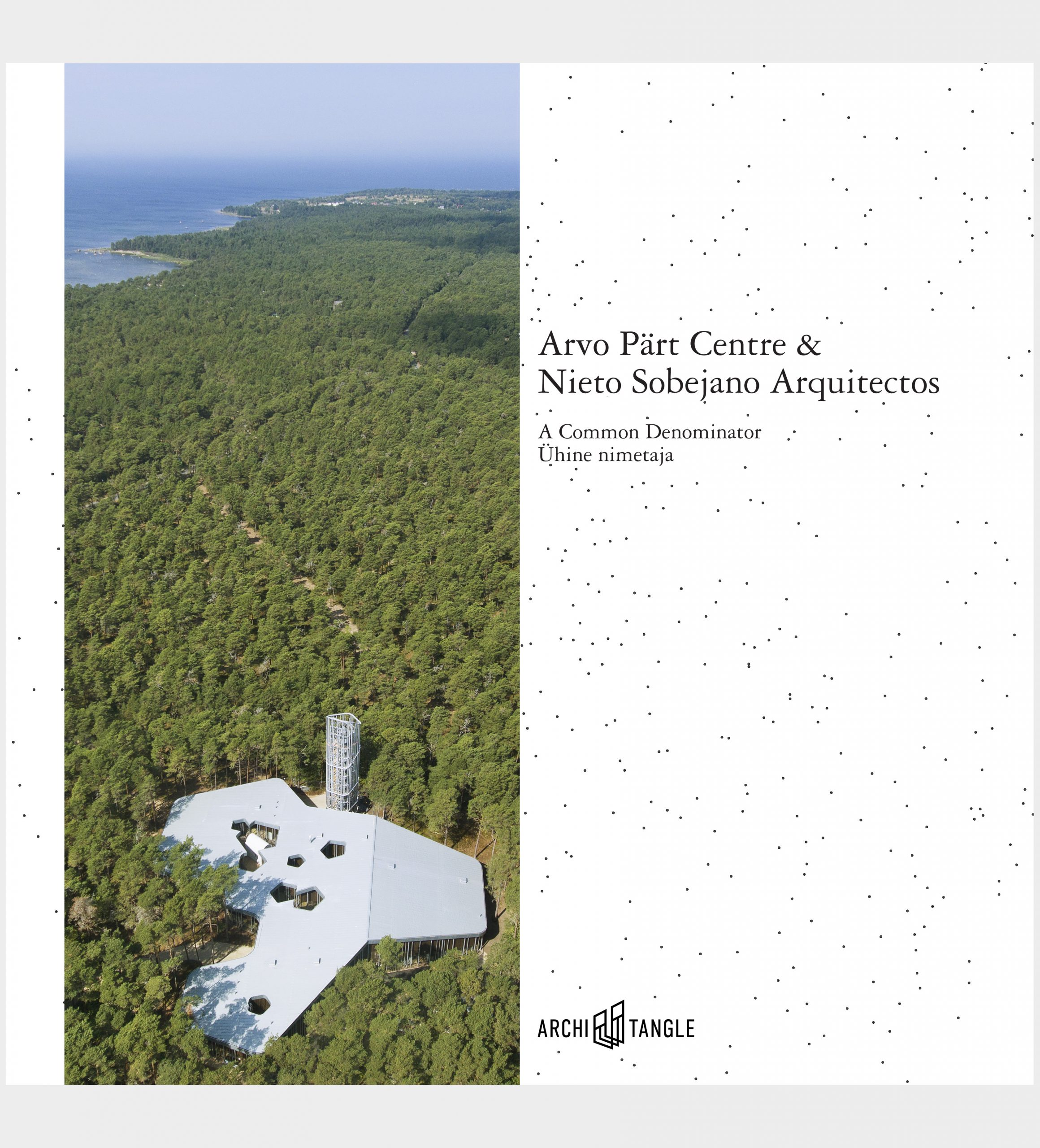 Arvo Pärt Centre & Nieto Sobejano Arquitectos – A Common Denominator