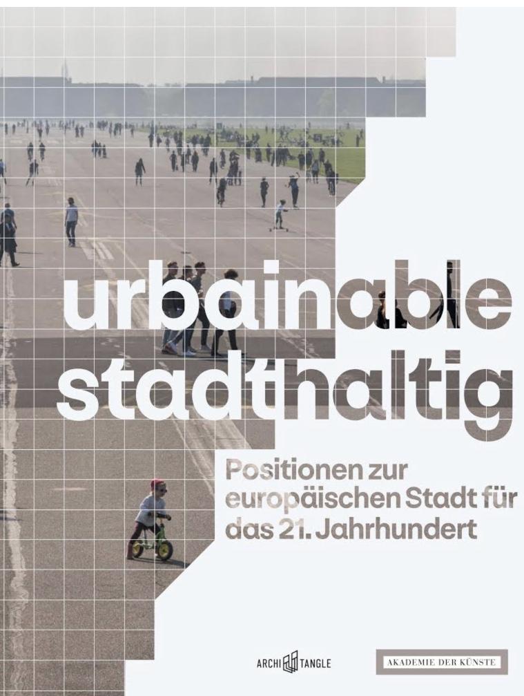 urbainable/stadthaltig – Positionen zur europäischen Stadt für das 21. Jahrhundert
