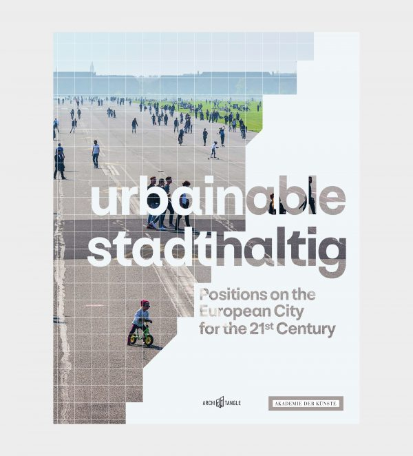 urbainable/stadthaltig - Positions on the European City for the 21st Century