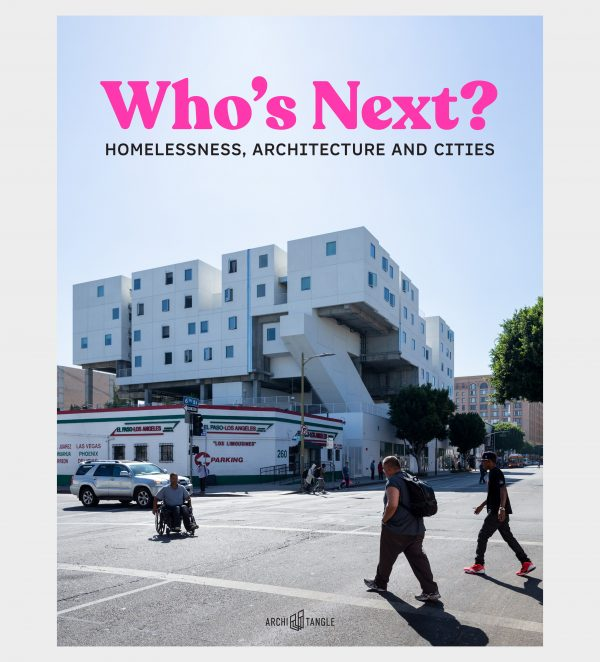 Who's Next – Homelessness, Architecture and Cities
